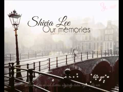 [Vietsub] Kỷ niệm của chúng ta 我们的纪念 - Shivia Lee