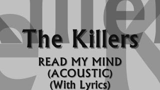 The Killers - Read My Mind (Acoustic) (With Lyrics)
