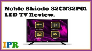 Noble Skiodo 32CN32P01 Led TV Review (India) | @11500 INR | Indian Product Reviewer