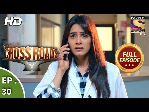 Crossroads  Ep 30  Full Episode  10th August, 2018