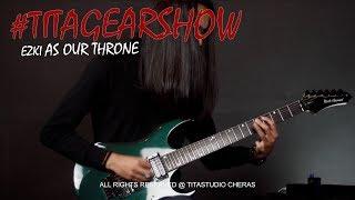 Baixar Tita gear show #3 - Ezki AS OUR THRONE