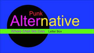 ♫ Alternatif, Punk Müzik, Where Shall We Dine, Letter Box, Alternative Music, Punk Music