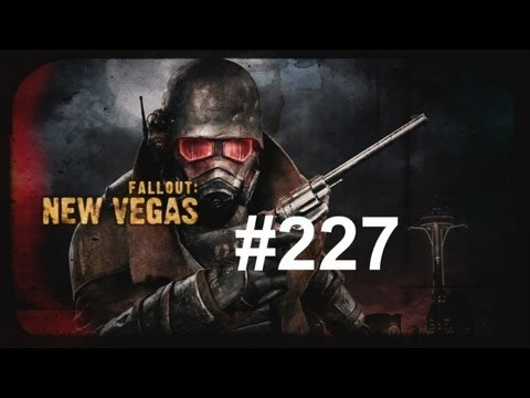 Let's Play - Fallout: New Vegas (Ultimate Edition) HD Part 227 |
