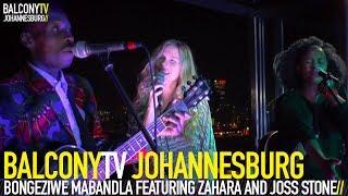 BONGEZIWE MABANDLA FEATURING ZAHARA AND JOSS STONE - ISIZATHU (BalconyTV)