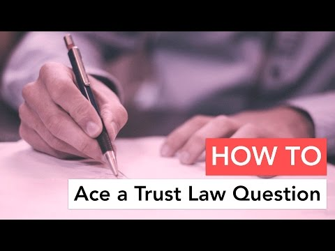 How to Ace a Trust Law Question