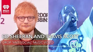 "Ed Sheeran and Travis Scott Drop ""Antisocial""  | Fast Facts"