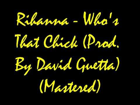 Rihanna - Who's That Chick Lyrics (Prod. By David Guetta) HQ NEW SONG 2010