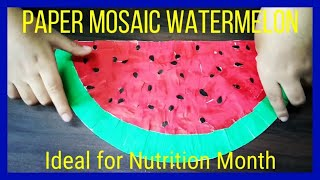 PAPER MOSAIC WATERMELON for Nutrition Month (DIY kids activities)