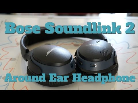 Review: Bose Soundlink II Around Ear