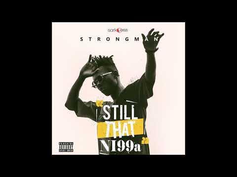 Strongman - Paid My Dues Feat Worlasi (Prod By K.C Beatz)
