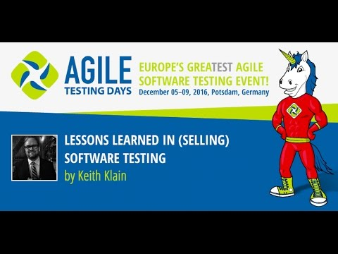 Lessons Learned in (Selling) Software Testing - Agile Testing Days Keith Klain