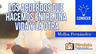 Los acuerdos que hacemos entre una vida y la otra, por Melba Fernández