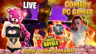 🔴 Comedy PC Gamer ! ► + ACTIVE V-Bucks GIVEAWAY ! 🔴 Fortnite Battle Royale ! 🔴 Live Stream !