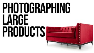How To Photograph Big Products (part One)