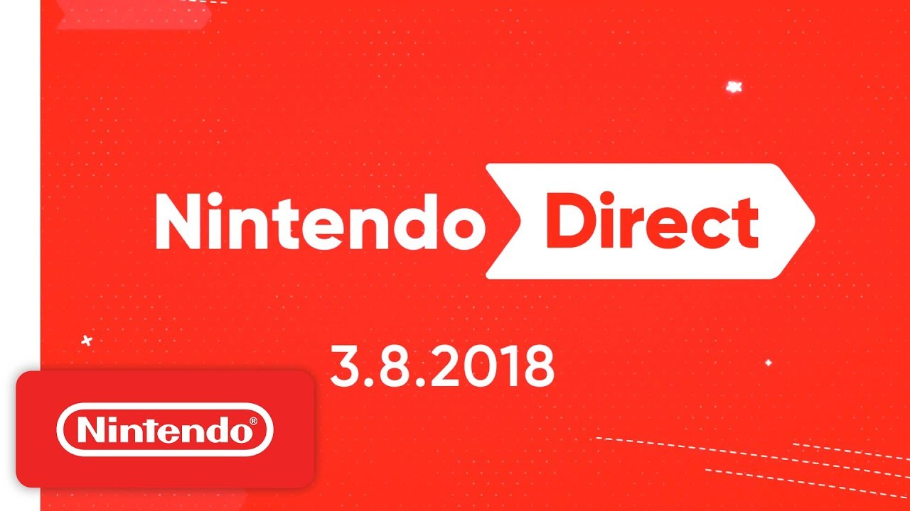 Image result for 3.8.2018 Nintendo Direct