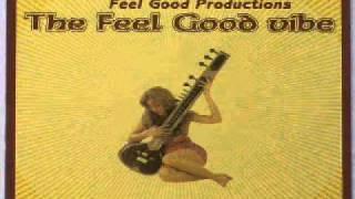 Feel Good Productions - The Feel  Good Vibe.wmv