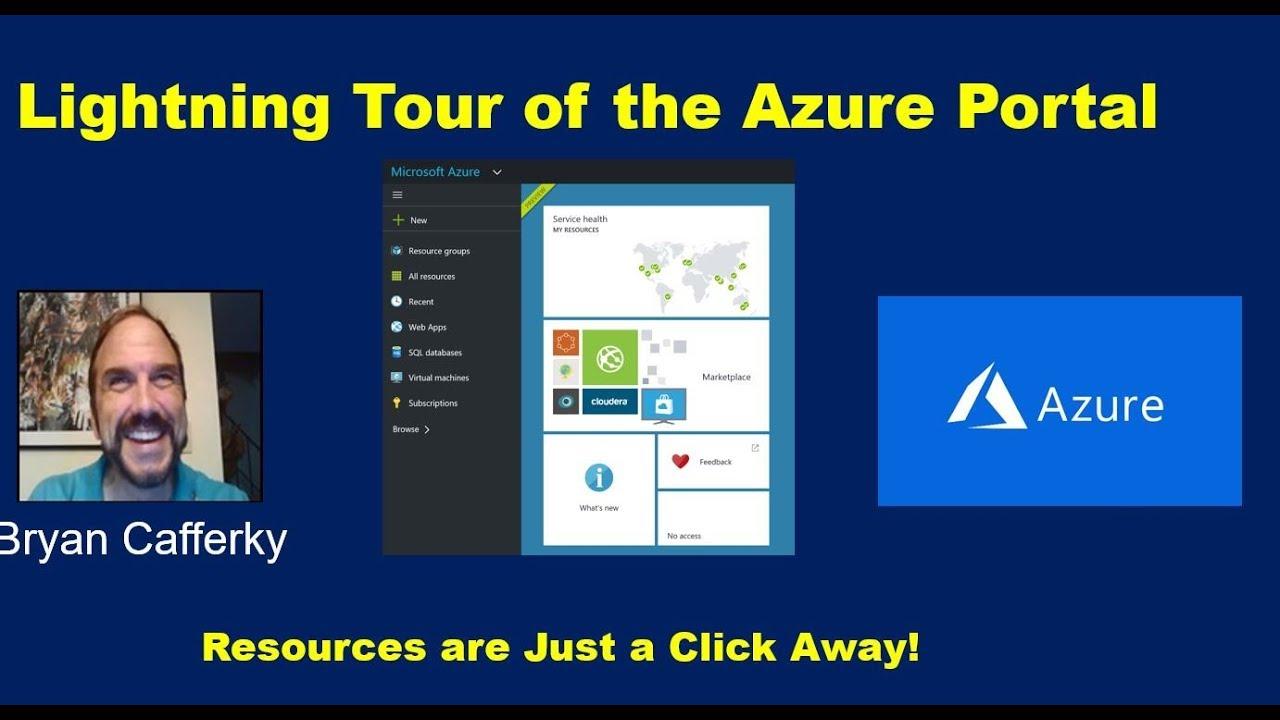 Lightning Tour of The Microsoft Azure Cloud Portal