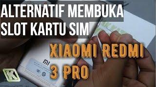 Video Alternatif Membuka Slot Kartu SIM Xiaomi redmi 3 Pro Dengan Jarum download MP3, 3GP, MP4, WEBM, AVI, FLV Agustus 2017