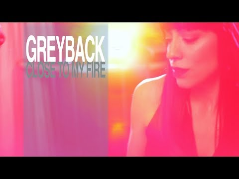Greyback - Close to my fire