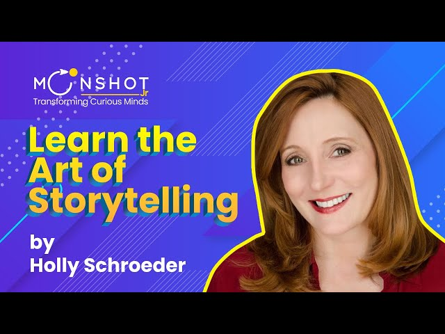 Art of  Story Telling : Holly Schroeder