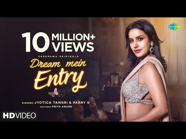 Dream Mein Entry | Jyotica Tangri | Priya Anand | Parry G | Gourov Dasgupta | Vishwas Rane