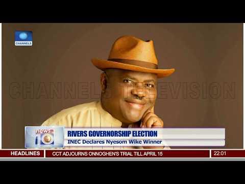 INEC Declares Nyesom Wike Winner Of Rivers Gov'ship Election 03/04/19 Pt.1 |News@10|