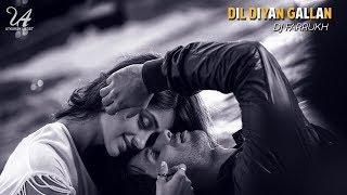Dil Diyan Gallan | Tiger Zinda Hai | Deep House Squashup | DJ Farrukh