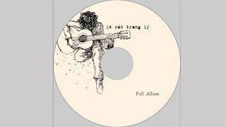 FULL Album Lê Cát Trọng Lý