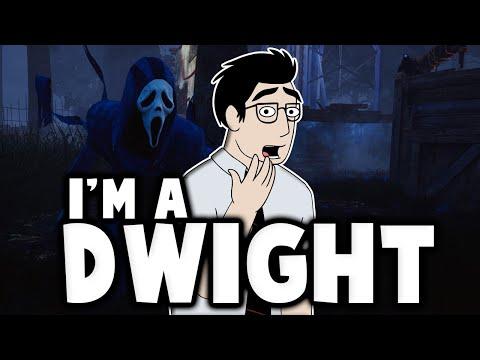 I'm A Dwight - Dead By Daylight |