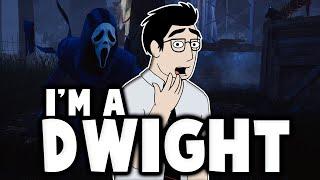 I'm A Dwight - Dead By Daylight