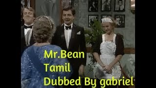 Mr.bean - Tamil - Dubbed By Gabriel