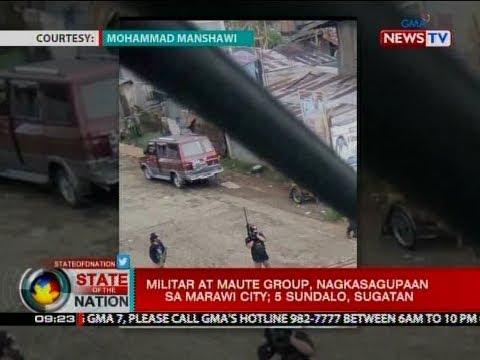 SONA: Militar at Maute group, nagkasagupaan sa Marawi City; isang pulis, patay at 5 sundalo, sugatan