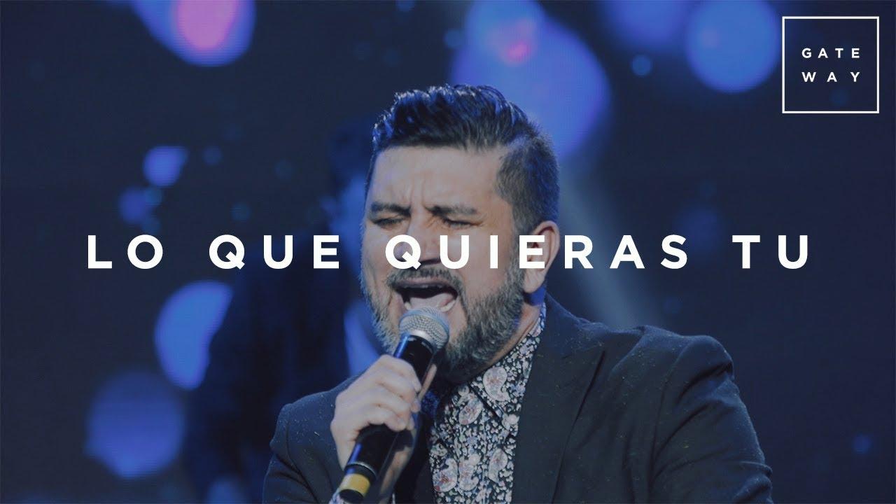 Lo Que Quieras Tu // Gateway Worship (con Coalo Zamorano) // Murallas