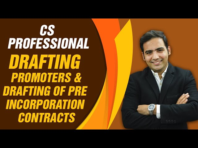 Promoters and Drafting of Pre -incorporation Contracts | CS PROFESSIONAL | DRAFTING | Sanyog Sir|
