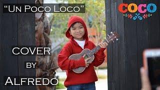 "Gambar cover Anthony Gonzalez, Gael García Bernal - Un Poco Loco (From ""Coco"") || Cover by Alfredo ft. Aljomar"