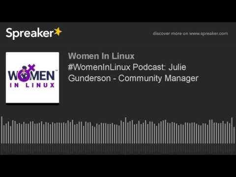 #WomenInLinux Podcast: Julie Gunderson - Community Manager