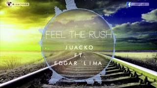 Juacko Ft. Edgar Lima - Feel The Rush