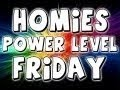 Homies Power Level Friday: Something A Little Different