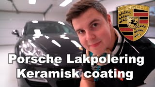 Porsche Panamera 2-trins polering Vlog - Keramisk Coating - Premium Bilpleje