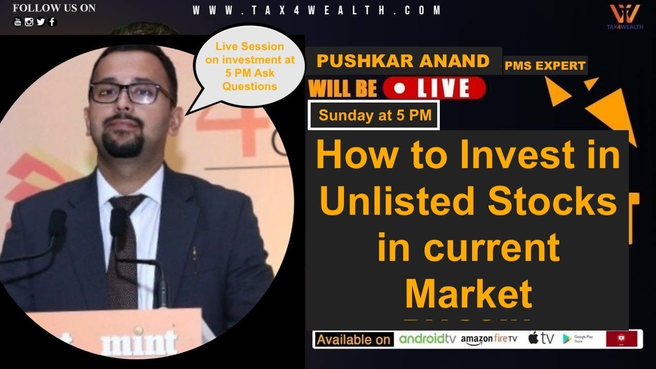Live Session at 5.00 PM on Sunday: How to Invest in Unlisted Stocks in Current Market  with Pushkar