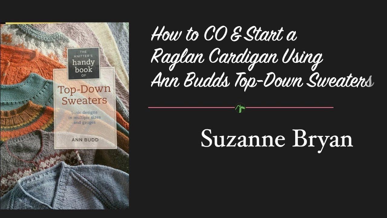 c2e0b9e4799ef How to CO   Start a Raglan Cardigan Using Top-Down Sweaters by Ann Budd