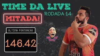 TIME DA LIVE DESTRUIU NA PONTUAÇÃO DA RODADA 14 -146.42 PONTOS   CARTOLA FC 2019