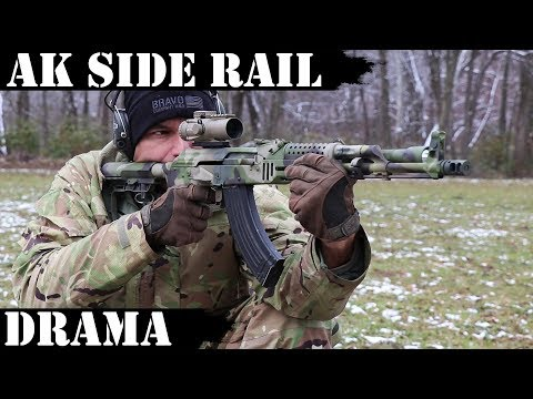 "AK Side Rail ""Drama""!"