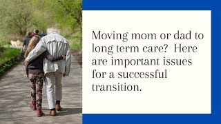Successful transition to Long Term Care.  How can you help your mom or dad make the move?