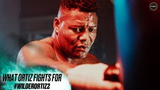 What Luis Ortiz Fights For