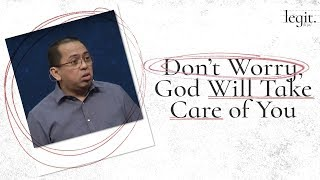 Legit - Don't Worry, God Will Take Care of You  - Bong Saquing