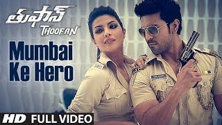 Mumbai Ke Hero Full Video Song    Thoofan    Ram Charan,Priyanka Chopra    Telugu Songs