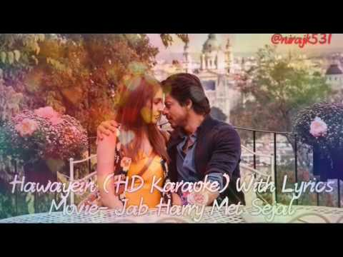 Hawayein HD Karaoke With Lyrics- Jab Harry Met Sejal (2017),