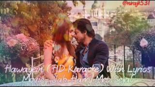 Hawayein HD Karaoke With Lyrics- Jab Harry Met Sejal (2017), Shahrukh Khan Anushka Sharma