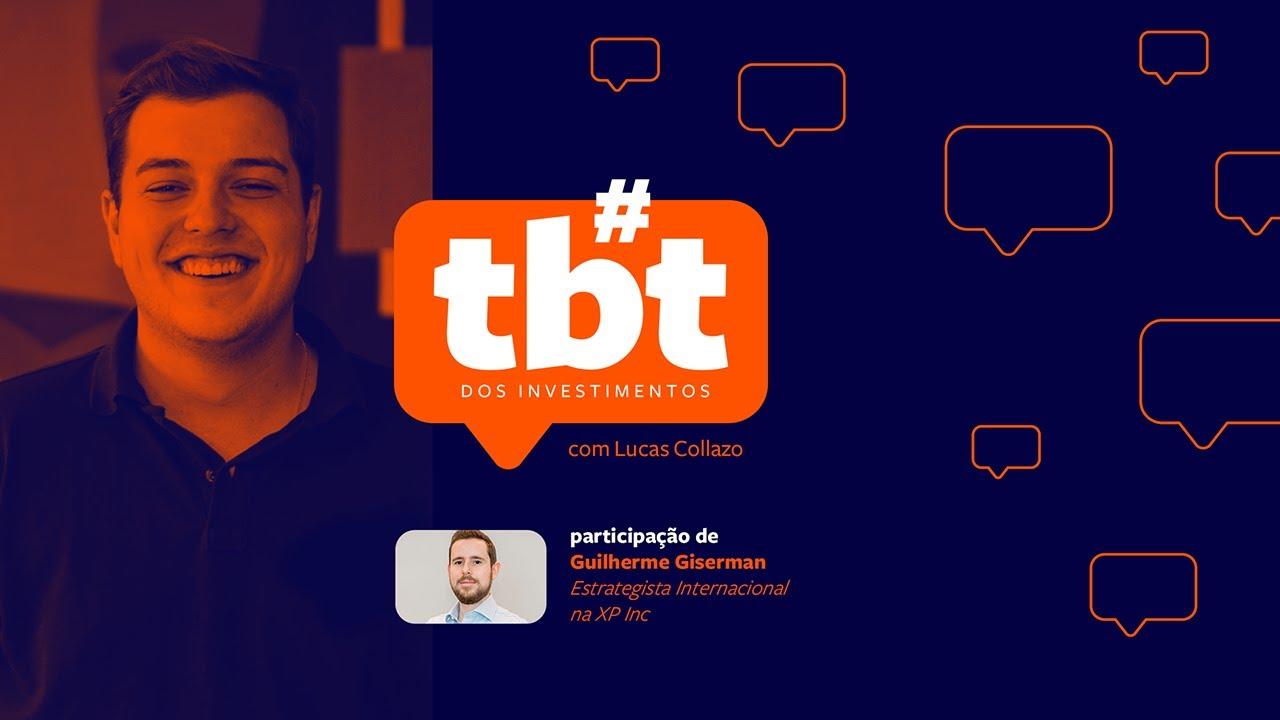 TBT dos Investimentos   #4 entrevista com Guilherme Giserman